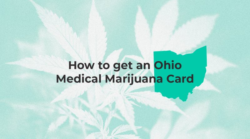 How to get an Ohio medical marijuana card